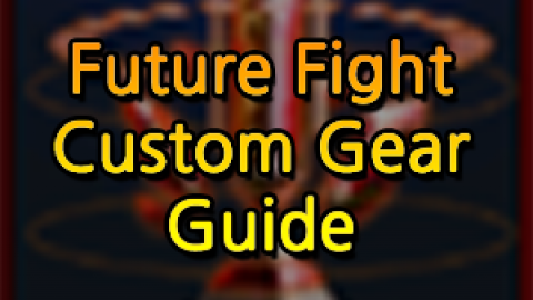 Marvel Future Fight : Custom Gear Guide